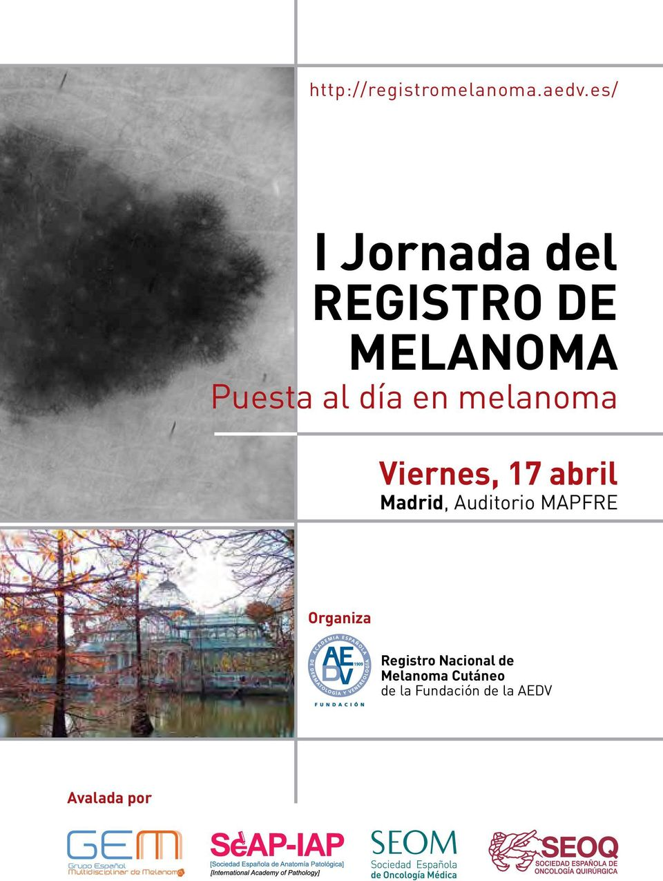melanoma Viernes, 17 abril Madrid, Auditorio MAPFRE