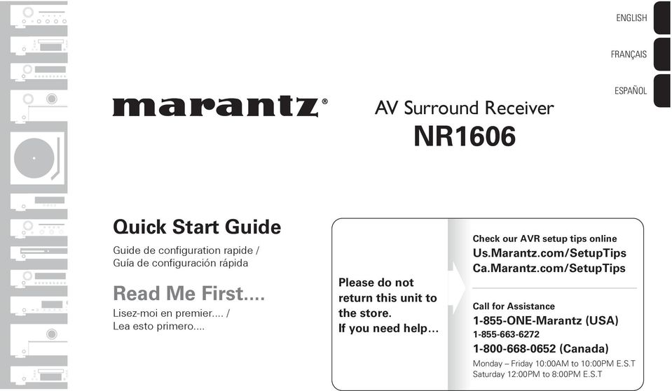 .. Please do not return this unit to the store. If you need help Check our AVR setup tips online Us.Marantz.