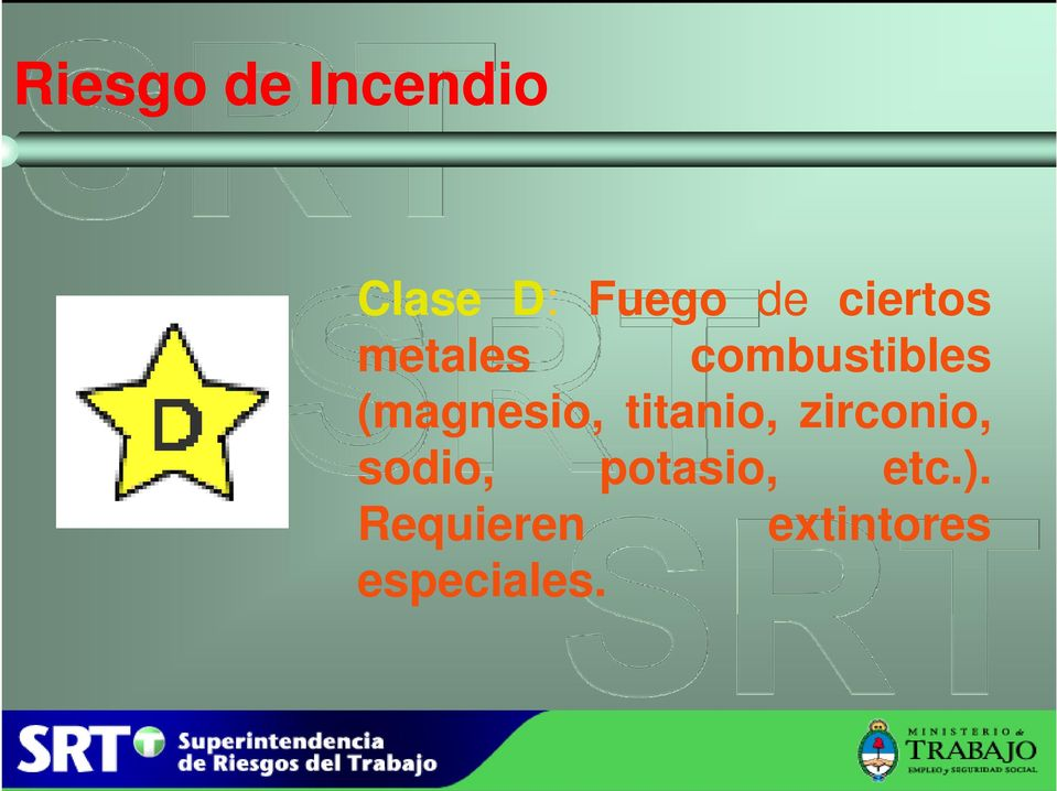 potasio, etc.). Requieren especiales. extintores Ing.