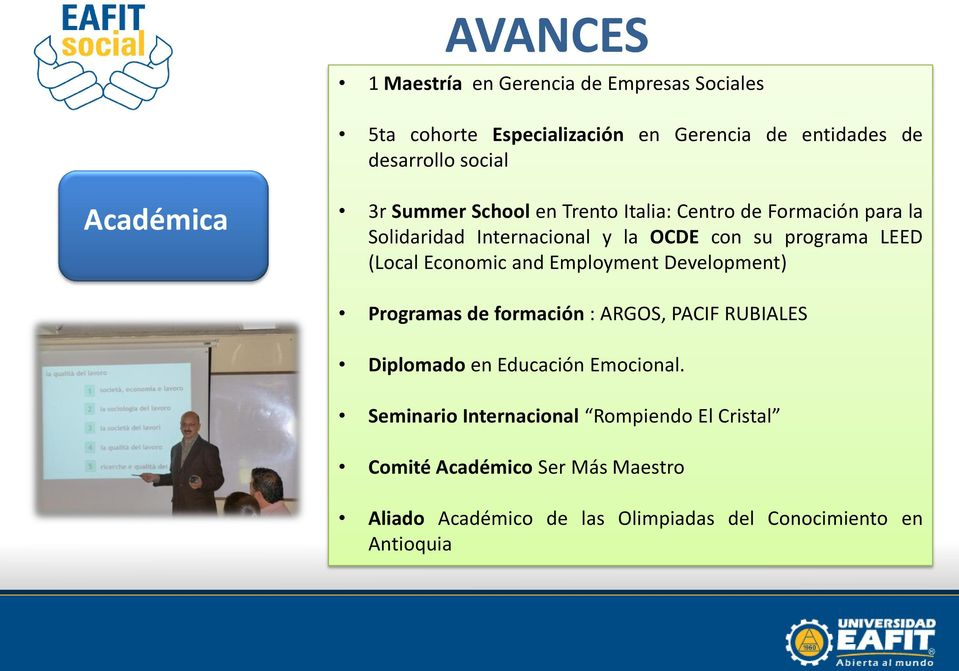 (Local Economic and Employment Development) Programas de formación : ARGOS, PACIF RUBIALES Diplomado en Educación Emocional.