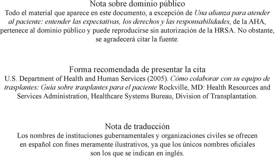 Cómo colaborar con su equipo de trasplantes: Guía sobre trasplantes para el paciente Rockville, MD: Health Resources and Services Administration, Healthcare Systems Bureau, Division of