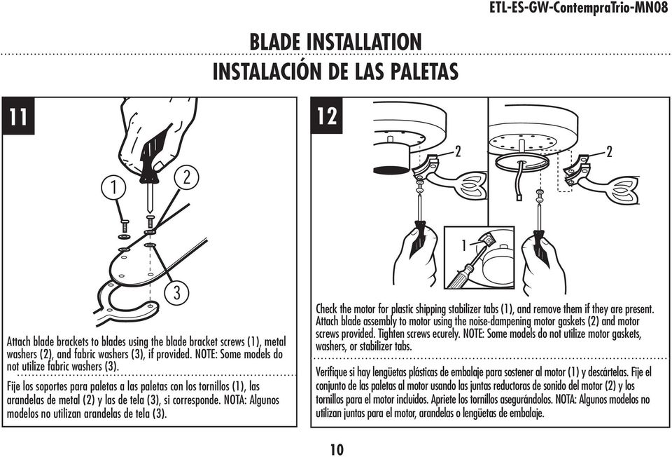 NOTA: Algunos modelos no utilizan arandelas de tela (3). Check the motor for plastic shipping stabilizer tabs (1), and remove them if they are present.