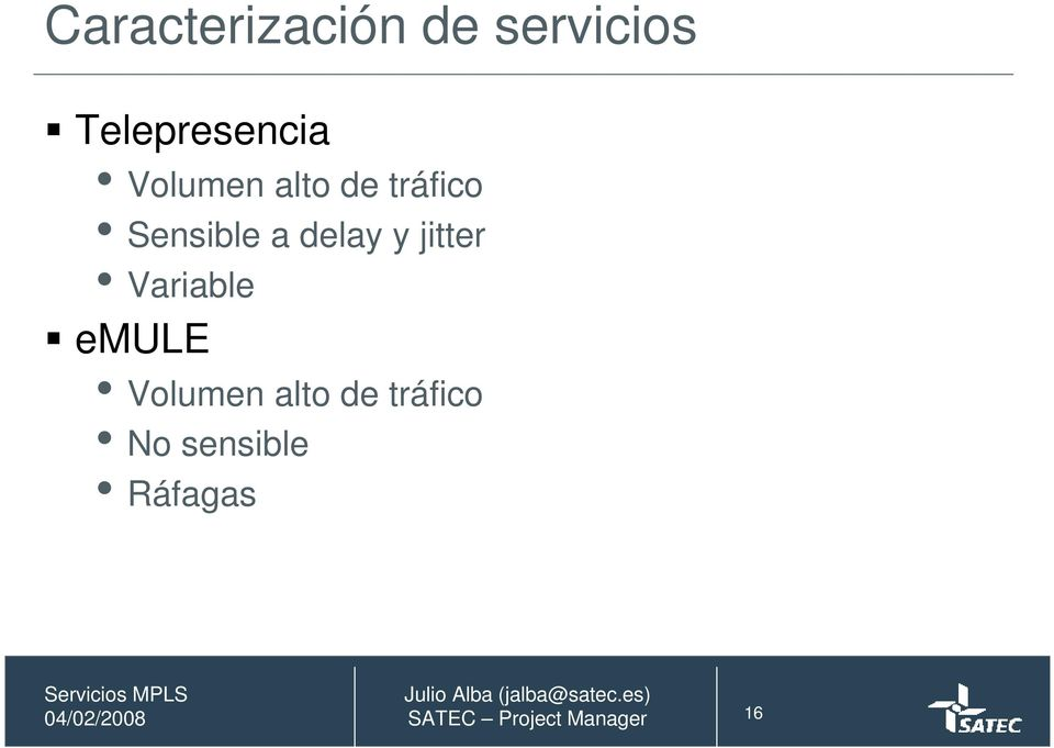 Sensible a delay y jitter Variable