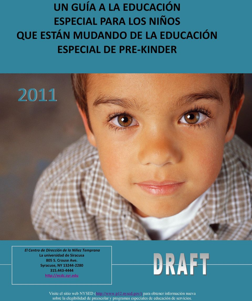 Syracuse, NY 13244-2280 315.443-4444 http://ecdc.syr.edu Visite el sitio web NYSED (http://www.p12.nysed.
