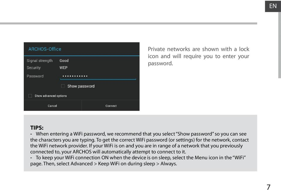 To get the correct WiFi password (or settings) for the network, contact the WiFi network provider.