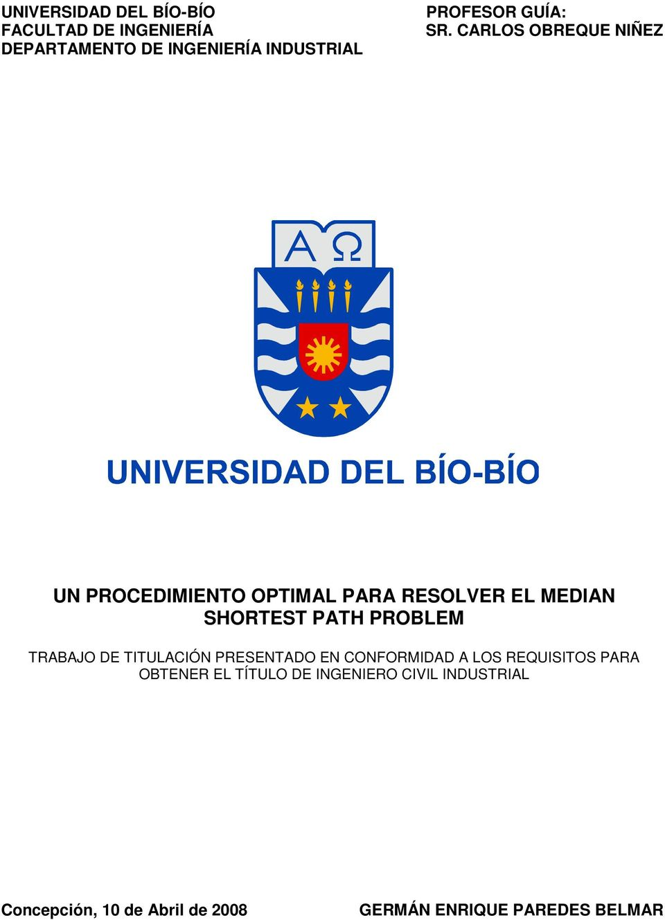 CARLOS OBREQUE NIÑEZ UN PROCEDIMIENTO OPTIMAL PARA RESOLVER EL MEDIAN SHORTEST PATH PROBLEM
