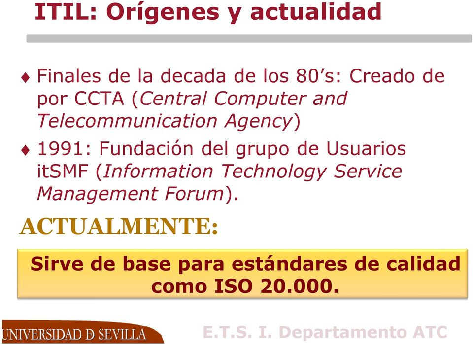 del grupo de Usuarios itsmf (Information Technology Service Management