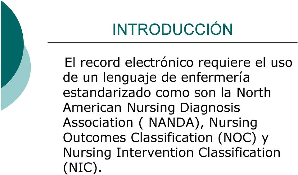 American Nursing Diagnosis Association ( NANDA), Nursing