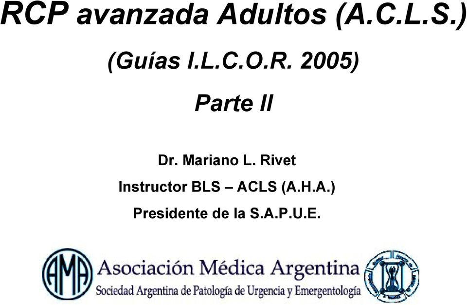 2005) Parte II Dr. Mariano L.