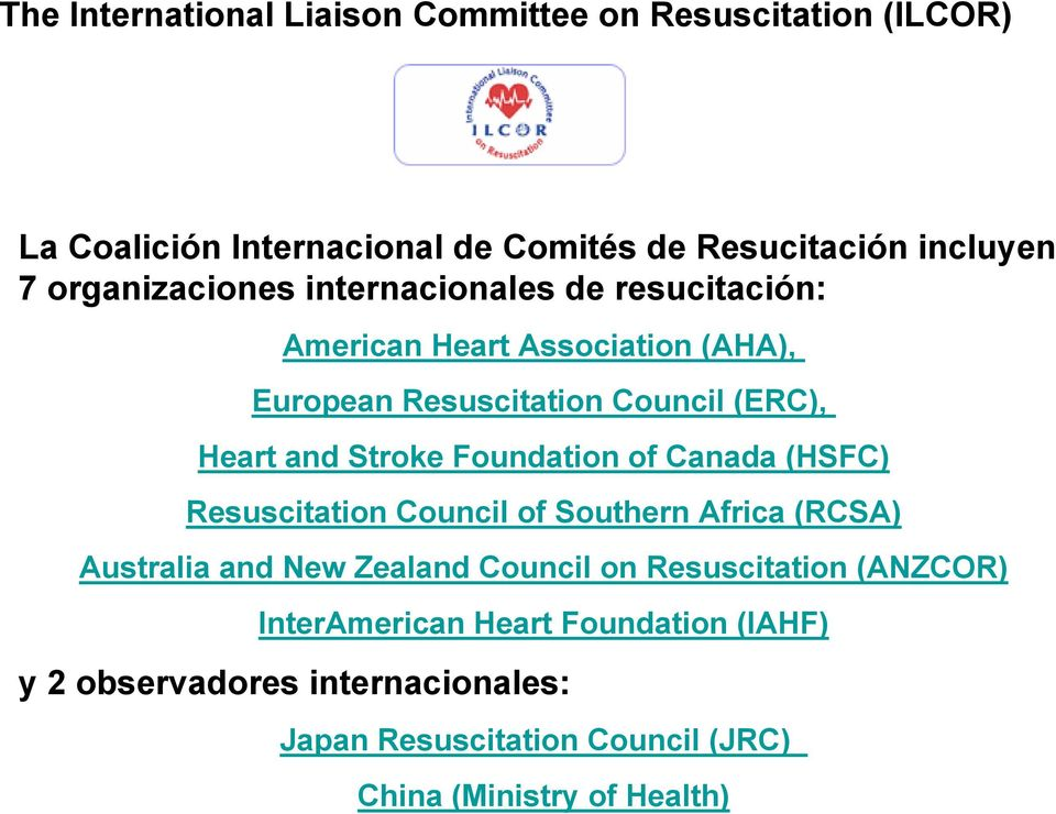 Stroke Foundation of Canada (HSFC) Resuscitation Council of Southern Africa (RCSA) Australia and New Zealand Council on