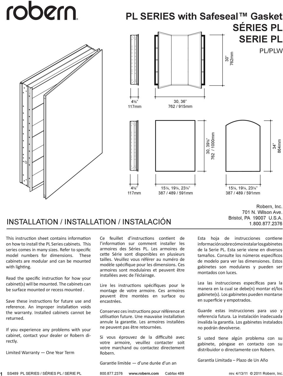 2376 This instruction sheet contains information on how to install the PL Series cabinets. This series comes in many sizes. Refer to specific model numbers for dimensions.