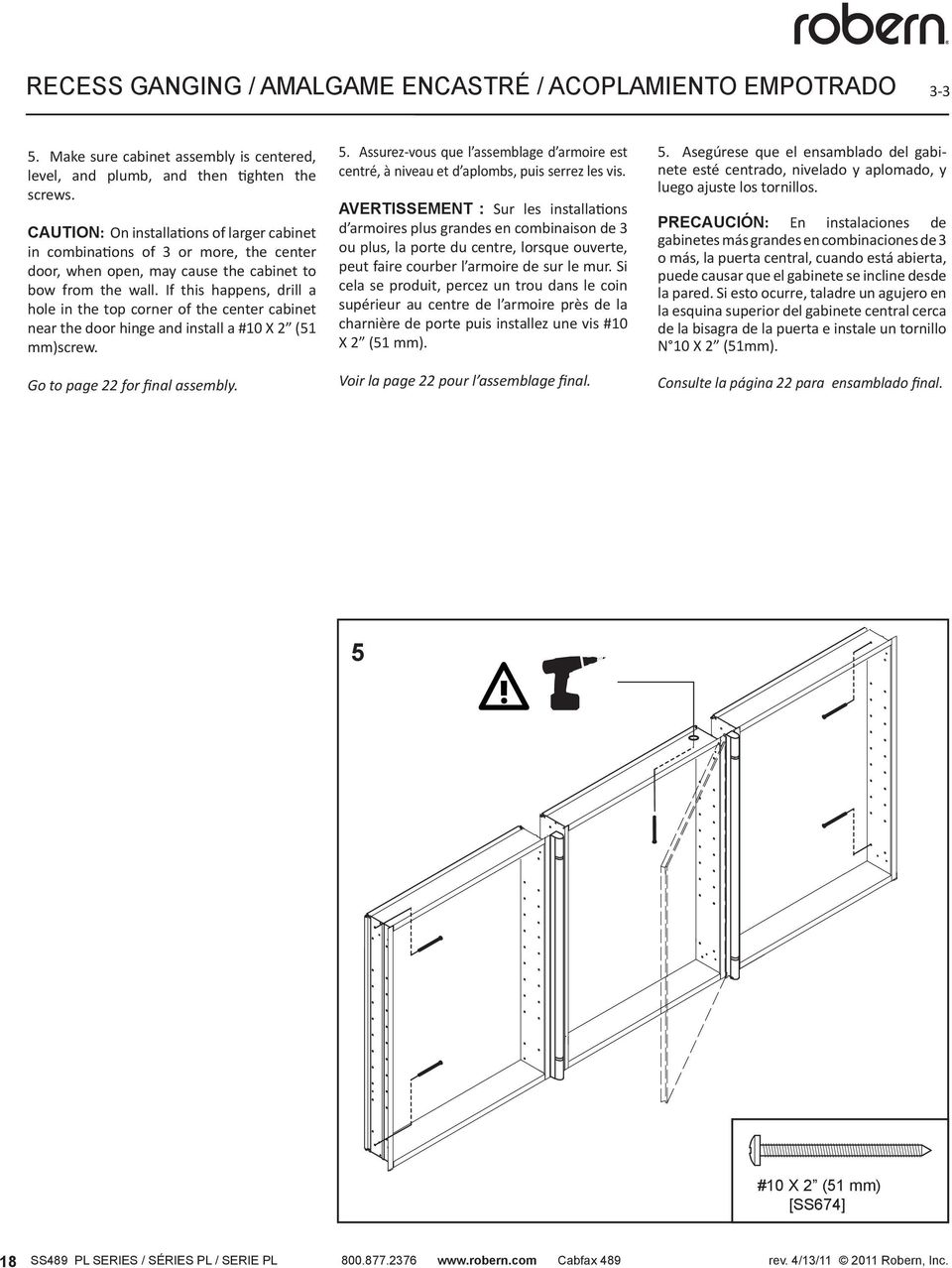 If this happens, drill a hole in the top corner of the center cabinet near the door hinge and install a #10 X 2 (51 mm)screw. Go to page 22 for final assembly. 5.
