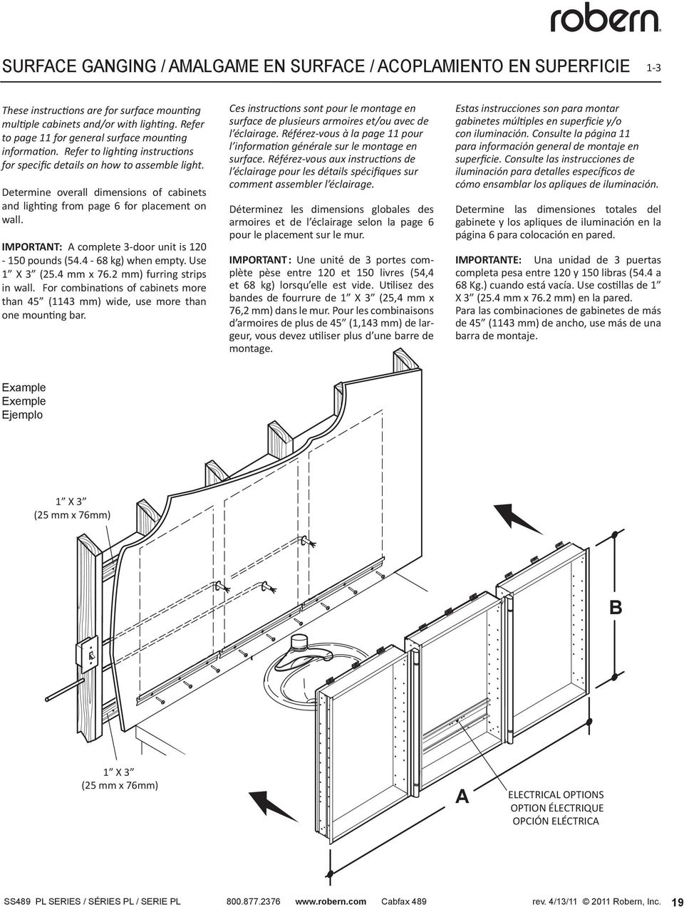 Determine overall dimensions of cabinets and lighting from page 6 for placement on wall. IMPORTANT: A complete 3-door unit is 120-150 pounds (54.4-68 kg) when empty. Use 1 X 3 (25.4 mm x 76.