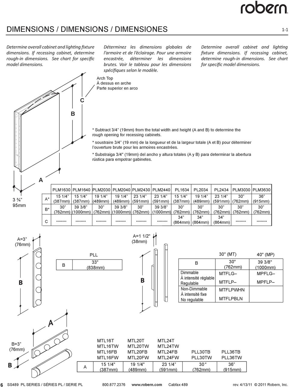 Arch Top À dessus en arche Parte superior en arco Determine overall cabinet and lighting fixture dimensions. If recessing cabinet, determine rough-in dimensions.
