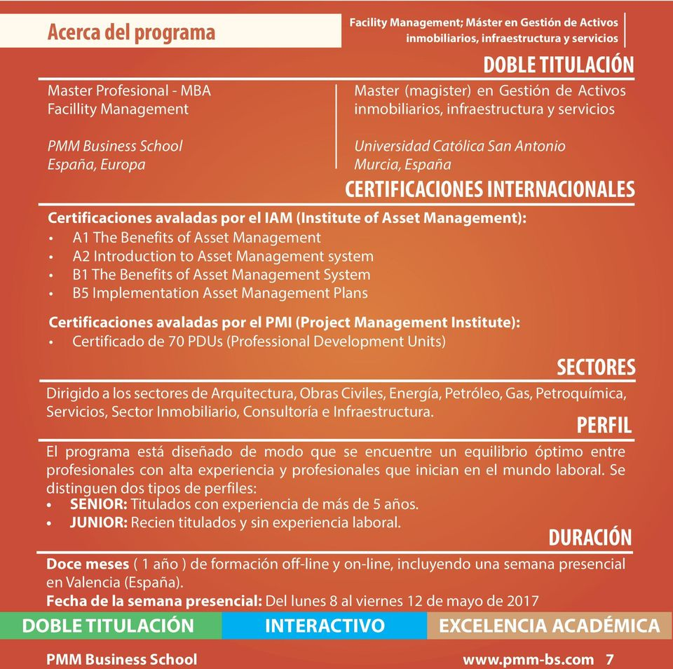 Benefits of Asset Management System B5 Implementation Asset Management Plans Certificaciones avaladas por el PMI (Project Management Institute): Certificado de 70 PDUs (Professional Development