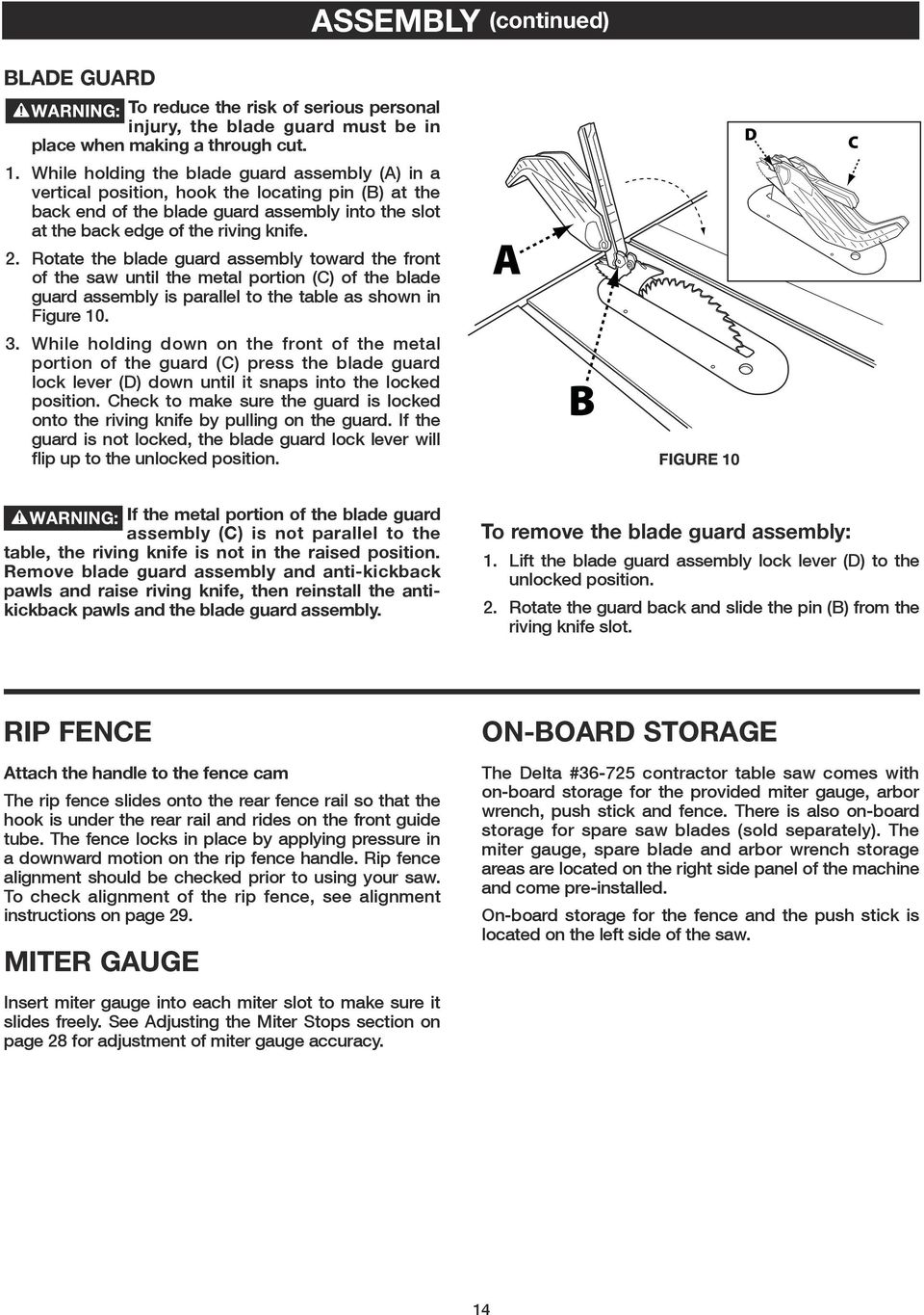 Rotate the blade guard assembly toward the front of the saw until the metal portion (C) of the blade guard assembly is parallel to the table as shown in Figure 10. 3.
