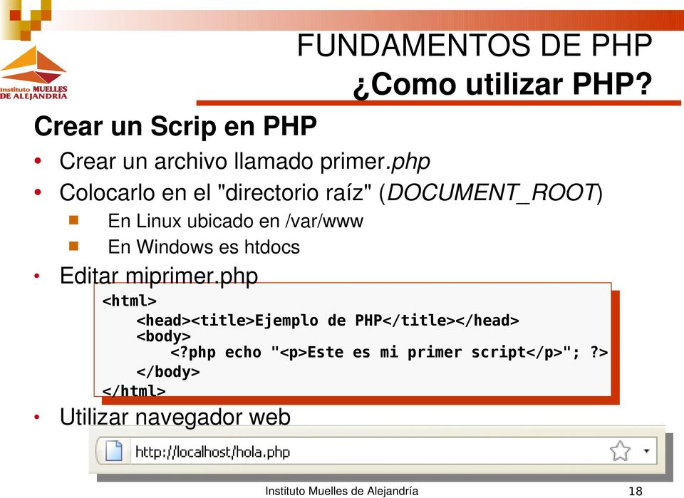 htdocs Editar miprimer.php <html> <head><title>ejemplo de PHP</title></head> <body> <?