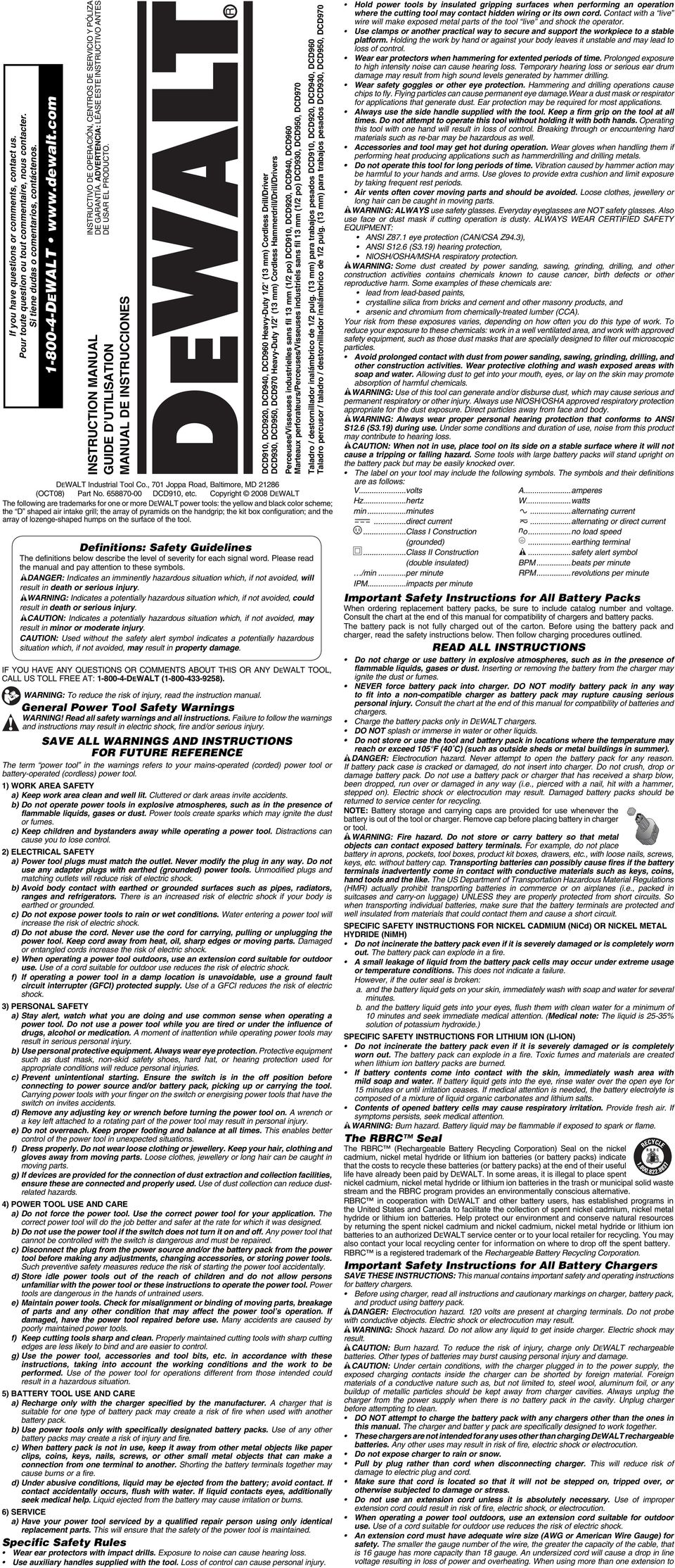 "INSTRUCTION MANUAL UIDE D UTILISATION MANUAL DE INSTRUCCIONES DCD910, DCD920, DCD940, DCD960 Heavy-Duty 1/2"" (13 mm) Cordless Drill/Driver DCD930, DCD950, DCD970 Heavy-Duty 1/2"" (13 mm) Cordless"