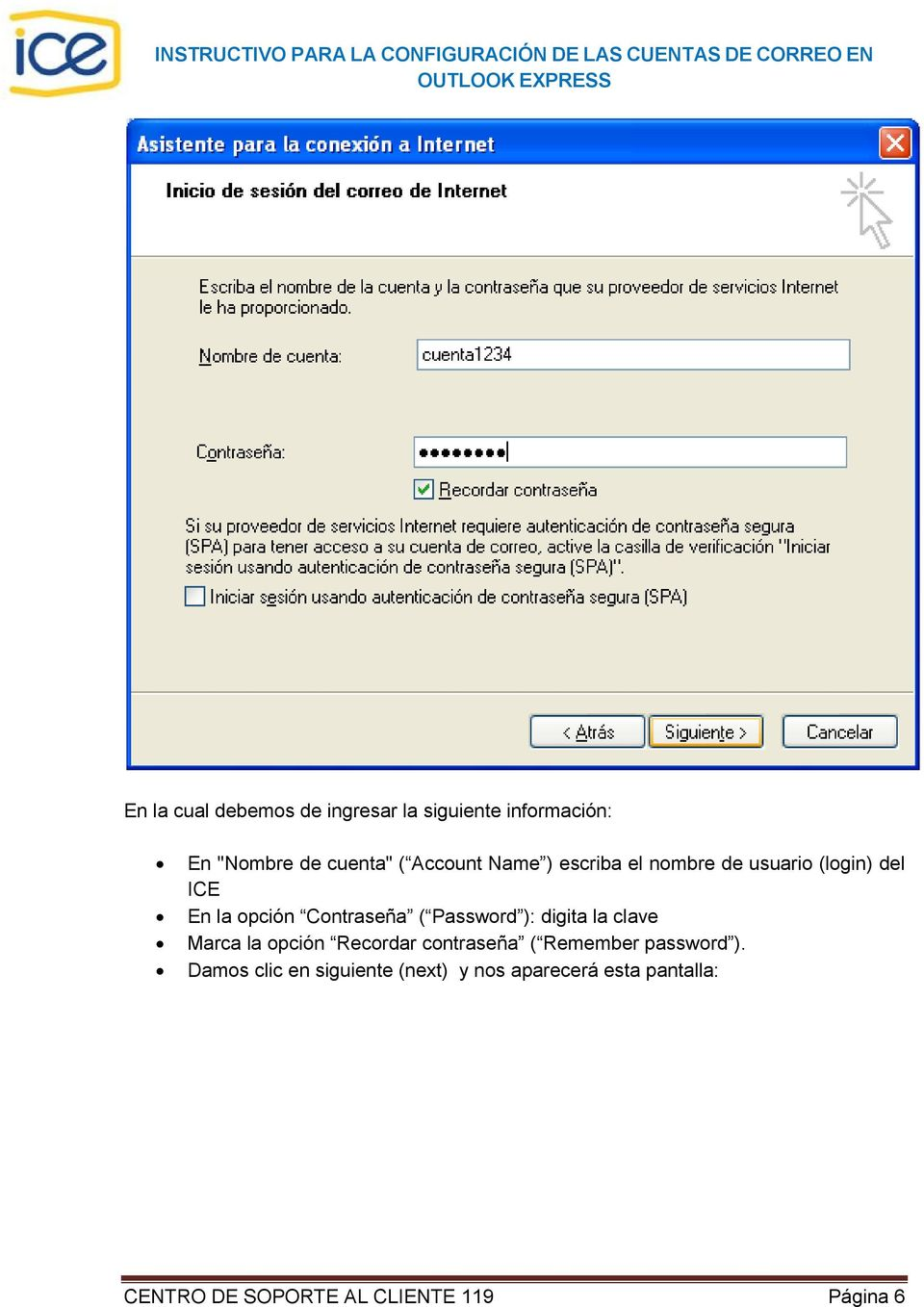 digita la clave Marca la opción Recordar contraseña ( Remember password ).