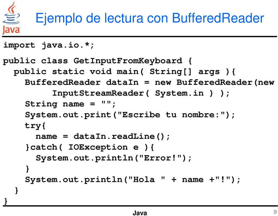 "= new BufferedReader(new InputStreamReader( System.in ) ); String name = """"; System.out."
