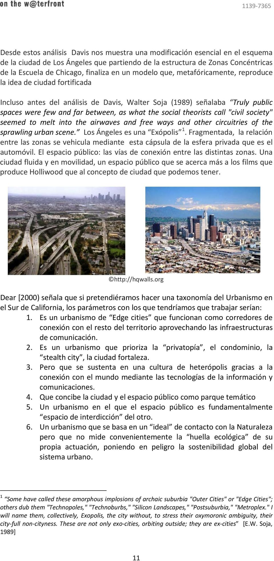 "social theorists call ""civil society"" seemed to melt into the airwaves and free ways and other circuitries of the sprawling urban scene. Los Ángeles es una Exópolis 1."