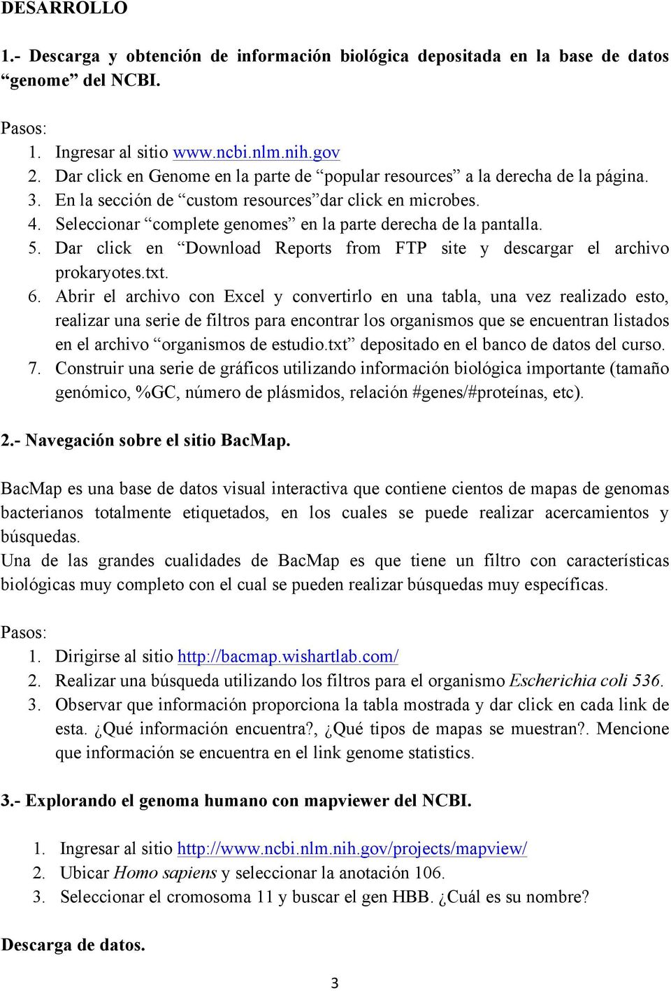 Seleccionar complete genomes en la parte derecha de la pantalla. 5. Dar click en Download Reports from FTP site y descargar el archivo prokaryotes.txt. 6.