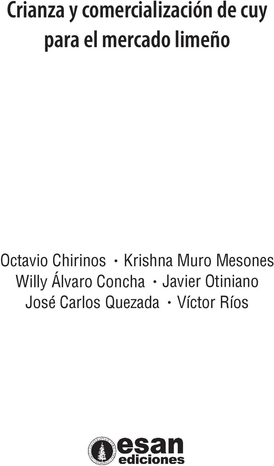 Octavio Chirinos Krishna Muro Mesones Willy