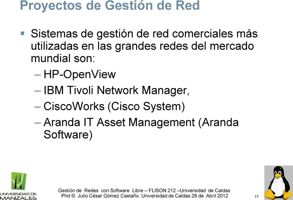 mundial son: HP-OpenView IBM Tivoli Network Manager,