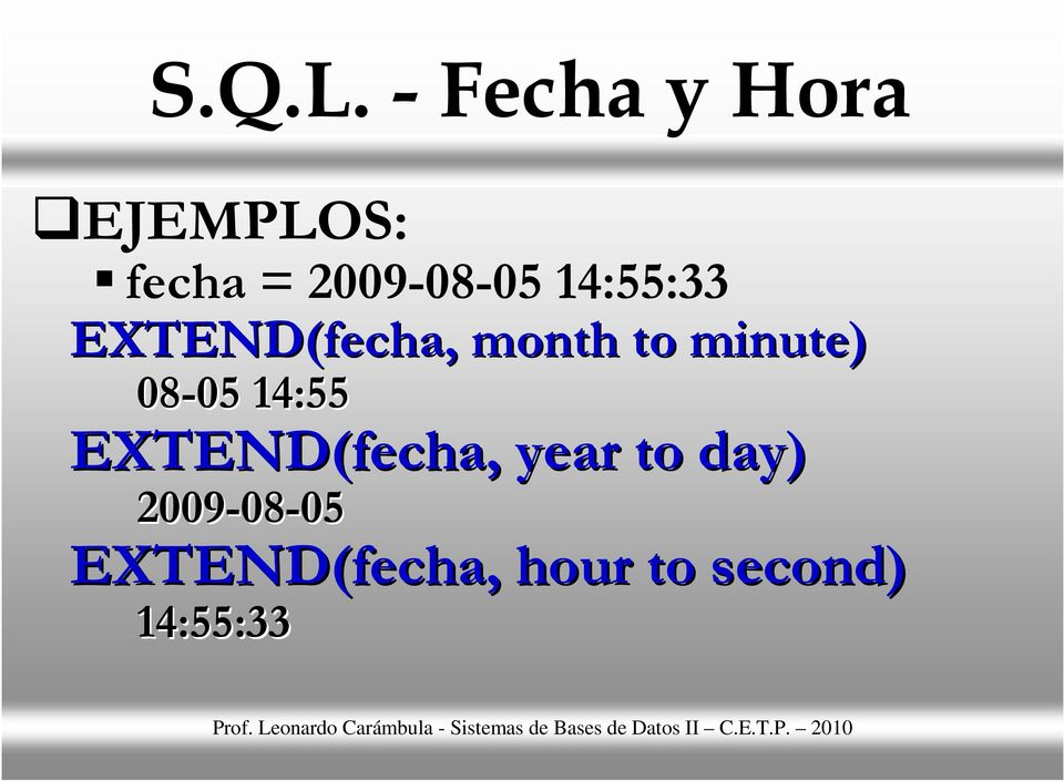 14:55:33 EXTEND(fecha, month to minute) 08-05