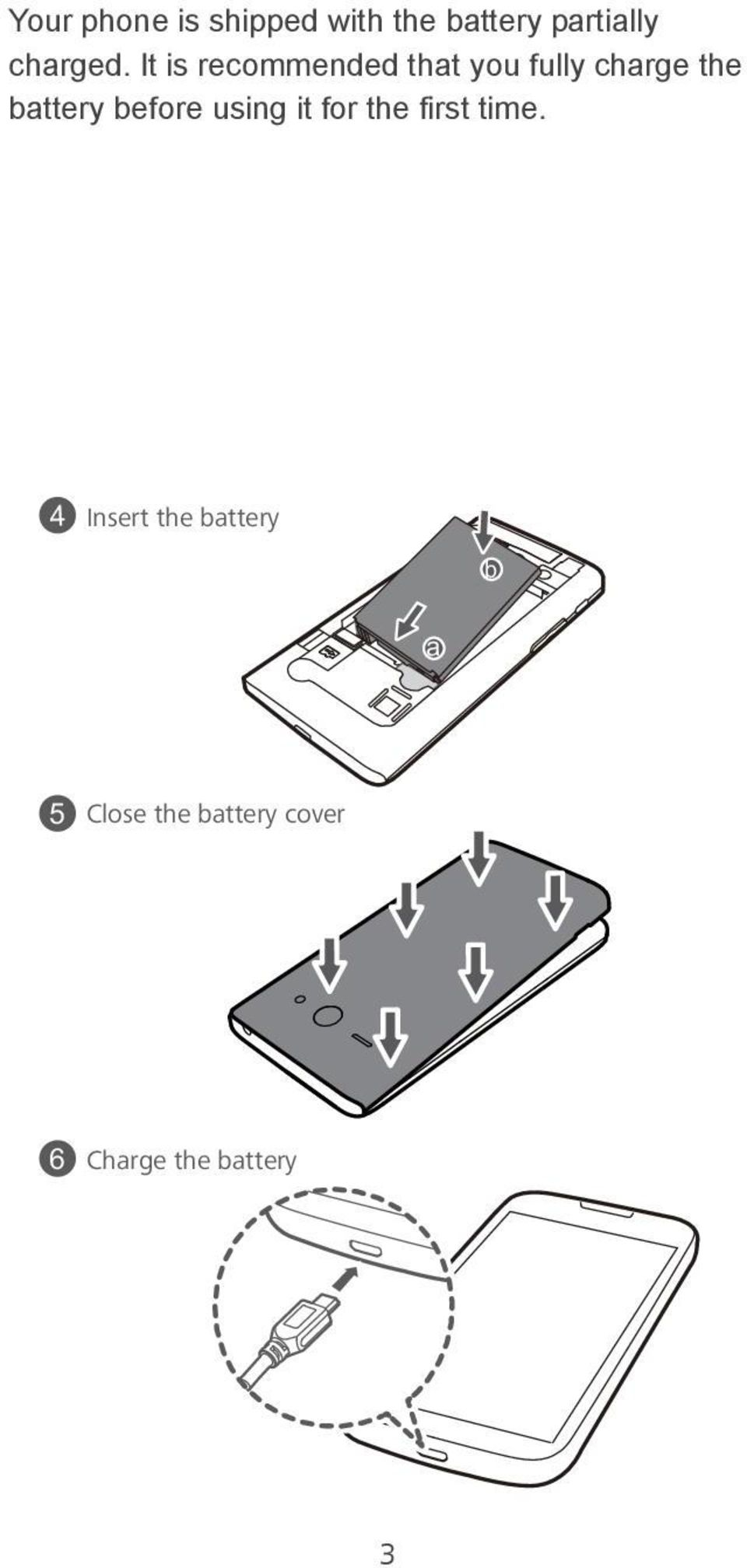 It is recommended that you fully charge the battery
