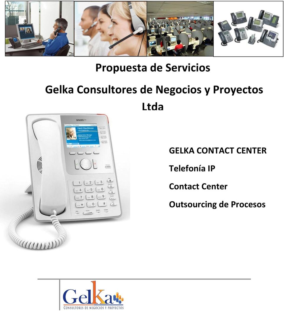 Ltda GELKA CONTACT CENTER Telefonía