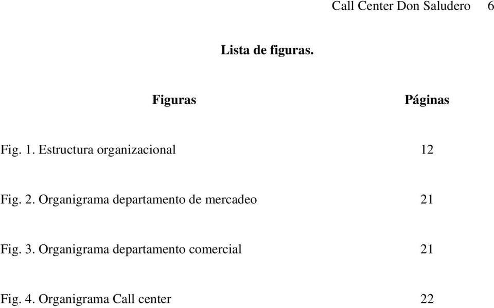 2. Organigrama departamento de mercadeo 21 Fig. 3.