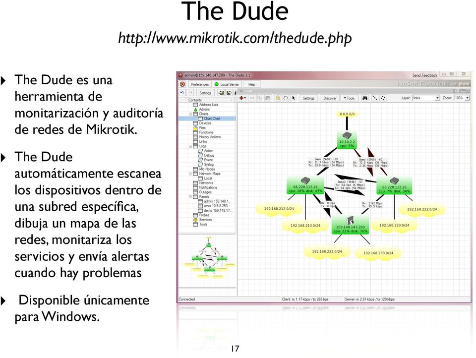 The Dude automáticamente escanea los dispositivos dentro de una subred específica,