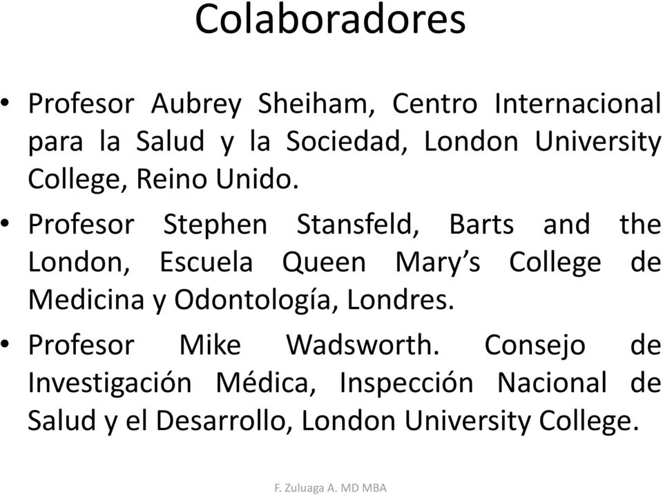 Profesor Stephen Stansfeld, Barts and the London, Escuela Queen Mary s College de Medicina y