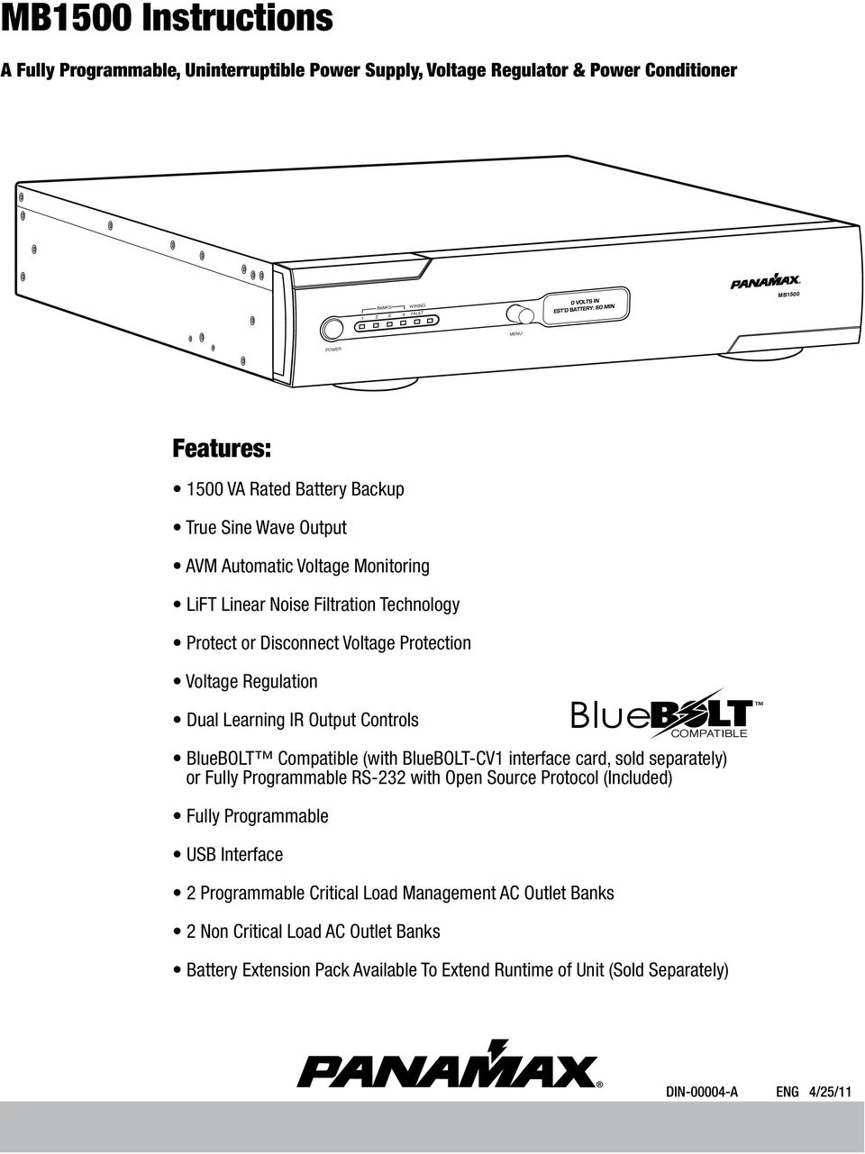 Controls BlueBOLT Compatible (with BlueBOLT-CV1 interface card, sold separately) or Fully Programmable RS-232 with Open Source Protocol (Included) Fully Programmable USB Interface 2