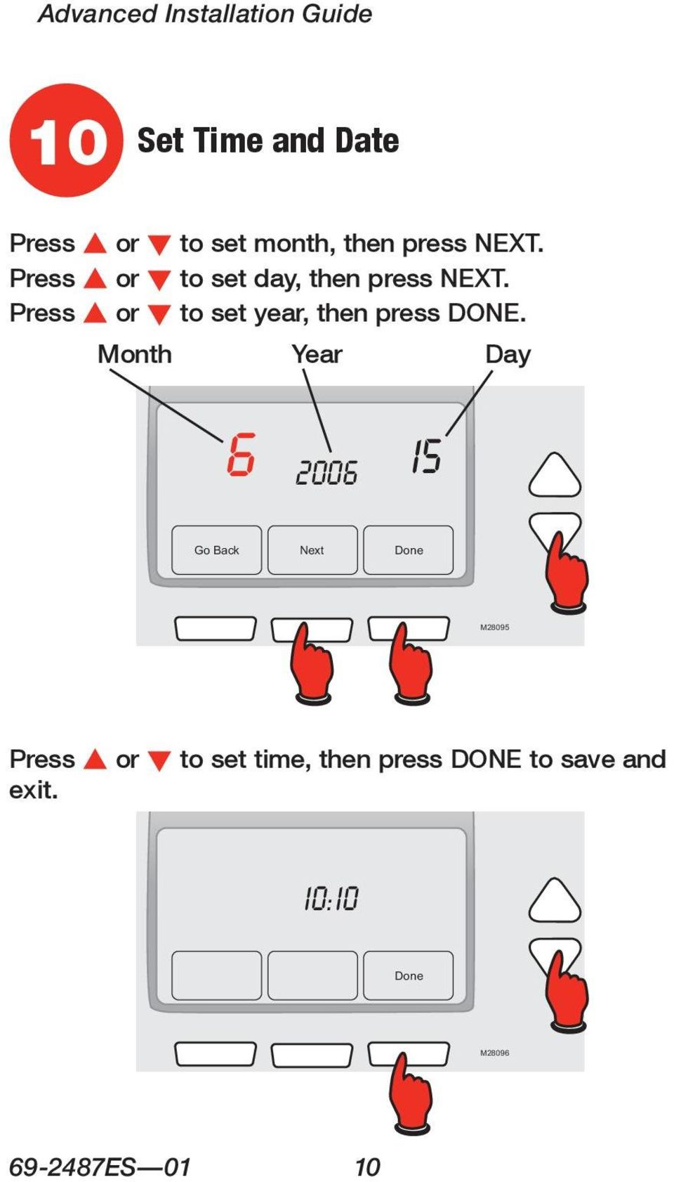Press s or t to set year, then press DONE.