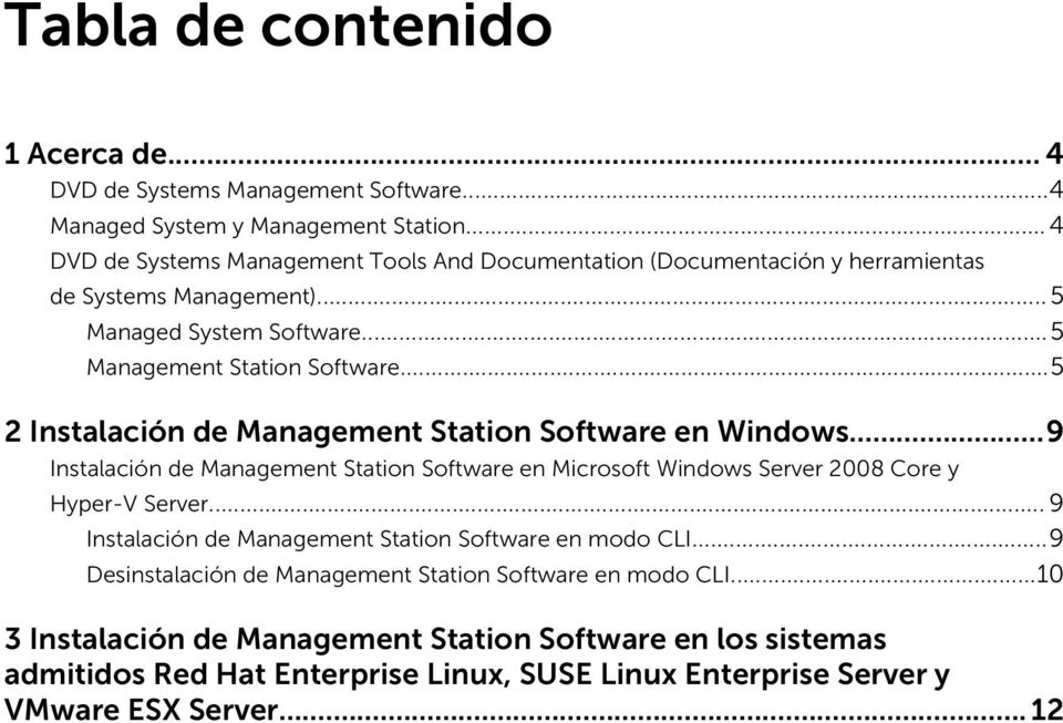 ..5 2 Instalación de Management Station Software en Windows...9 Instalación de Management Station Software en Microsoft Windows Server 2008 Core y Hyper-V Server.
