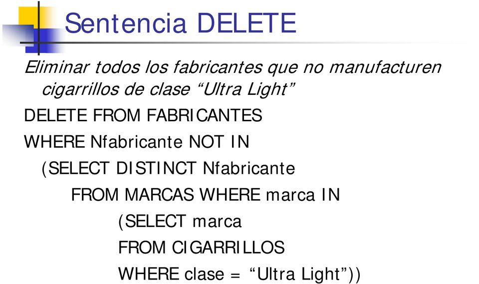 FABRICANTES WHERE Nfabricante NOT IN (SELECT DISTINCT Nfabricante