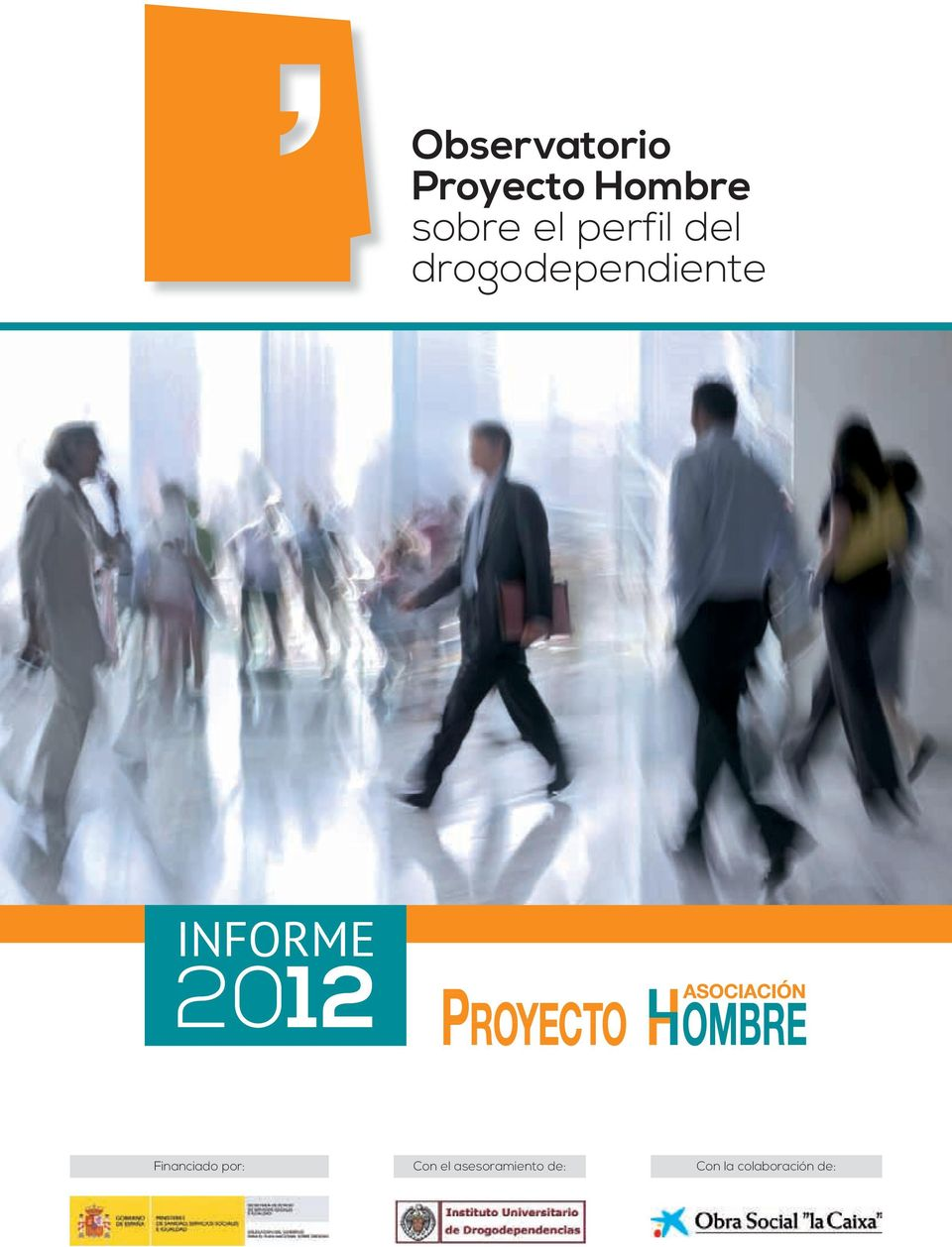 INFORME 2012 Financiado por: Con el