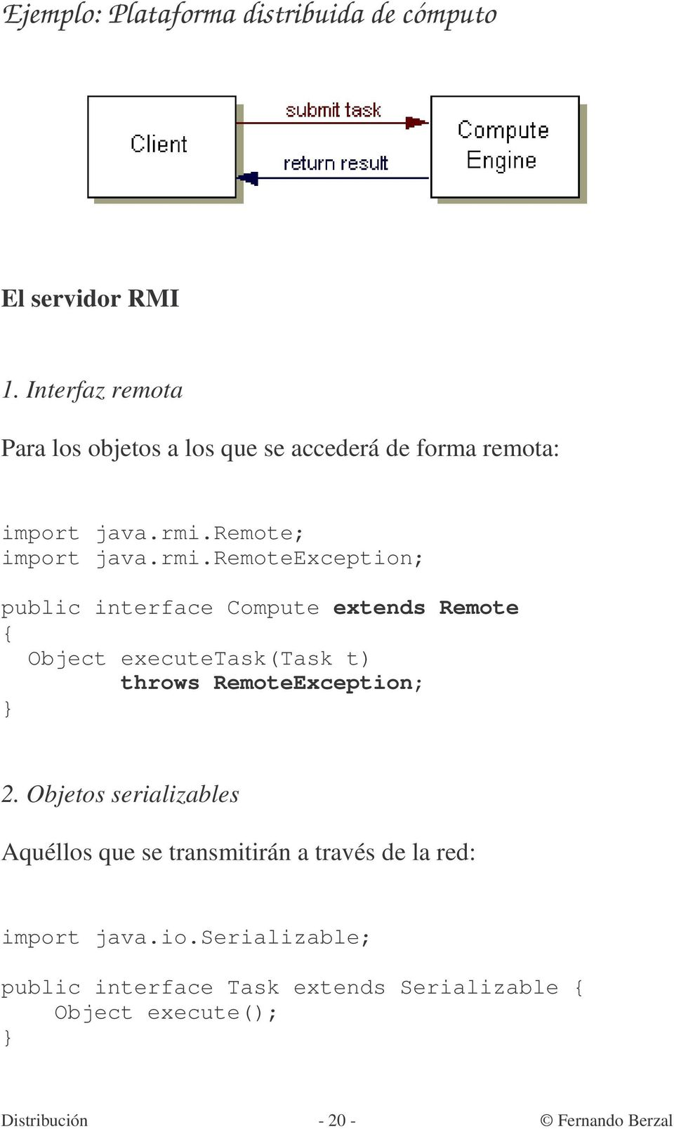 remote; import java.rmi.