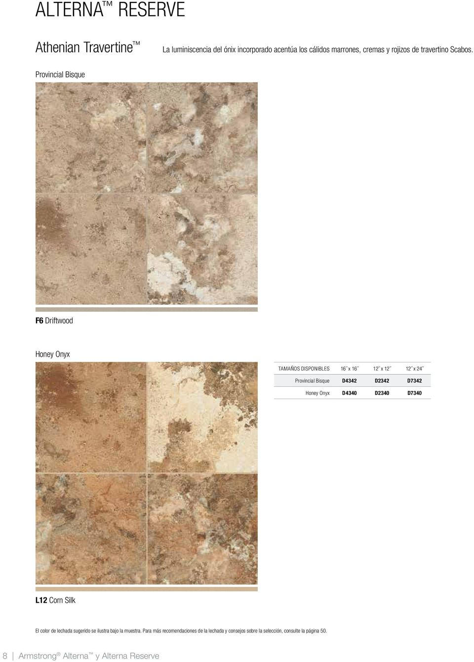Provincial Bisque F6 Driftwood Honey Onyx TAMAÑOS DISPONIBLES 16 x 16 12 x 12 12 x 24 Provincial Bisque D4342 D2342 D7342