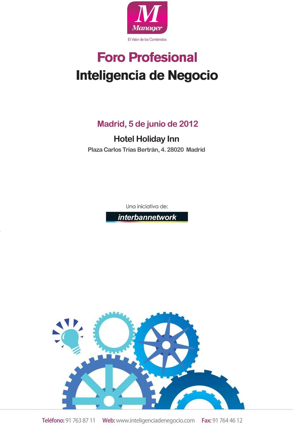 28020 Madrid Una iniciativa de: interbannetwork