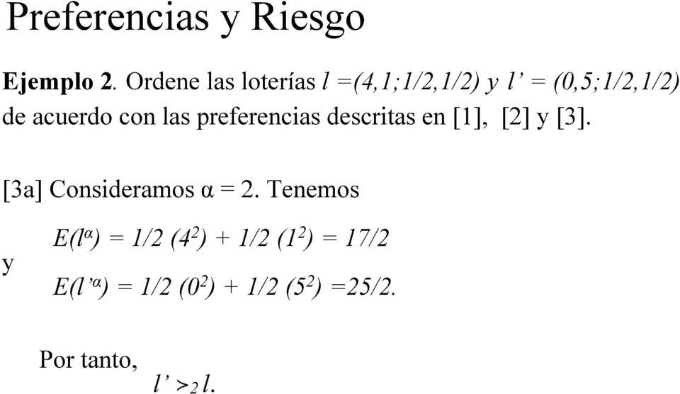 las preferencias descritas en [1], [2] y [3]. [3a] Consideramos α = 2.