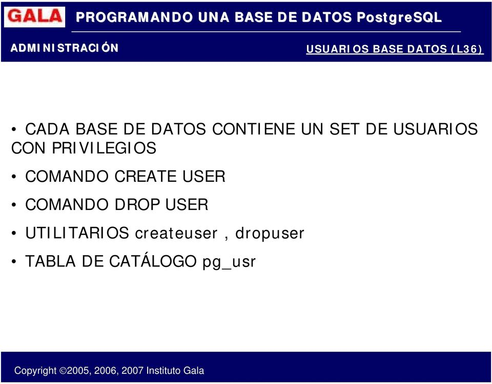 COMANDO CREATE USER COMANDO DROP USER