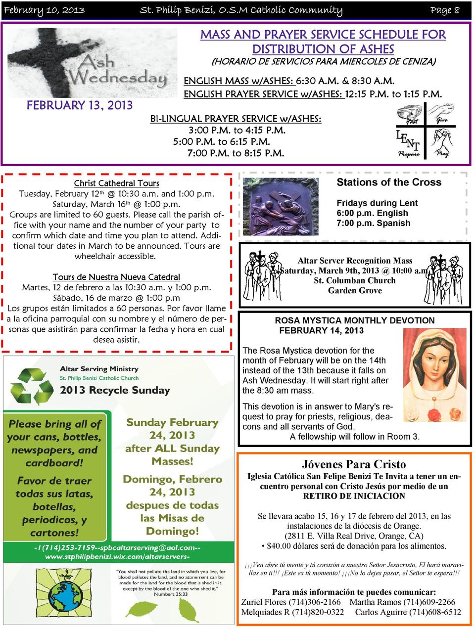 M Catholic Community Page 8 MASS AND PRAYER SERVICE SCHEDULE FOR DISTRIBUTION OF ASHES (HORARIO DE SERVICIOS PARA MIERCOLES DE CENIZA) FEBRUARY 13, 2013 ENGLISH MASS w/ashes: 6:30 A.M. & 8:30 A.M. ENGLISH PRAYER SERVICE w/ashes: 12:15 P.