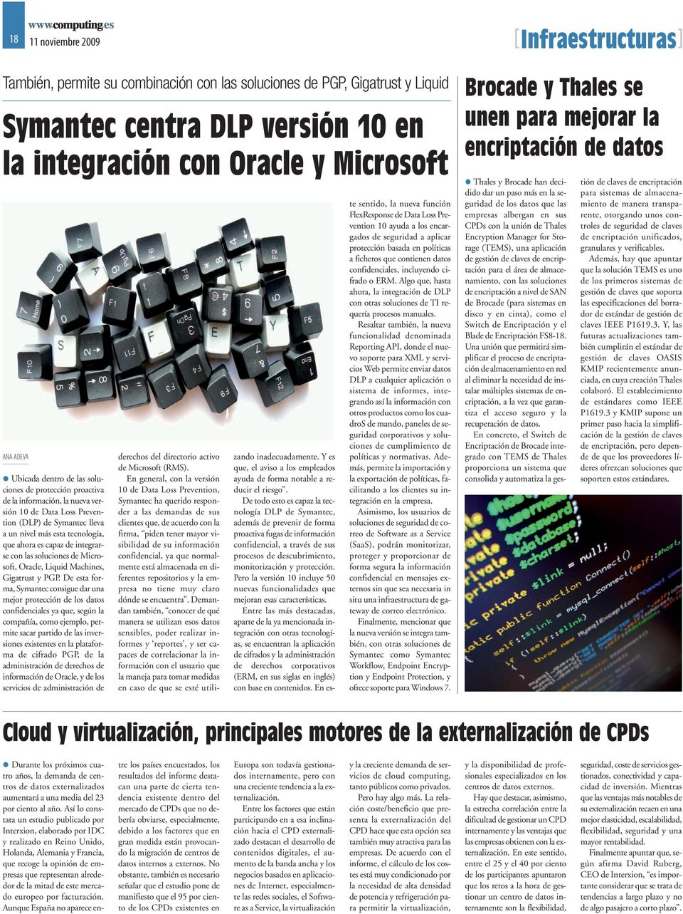 soluciones de Microsoft, Oracle, Liquid Machines, Gigatrust y PGP.