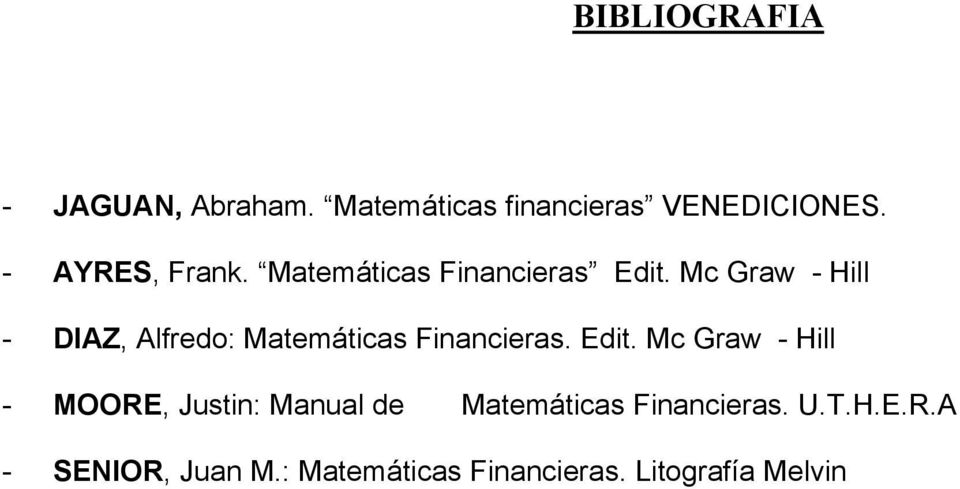 Mc Graw - Hill - DIAZ, Alfredo: Matemáticas Financieras. Edit.