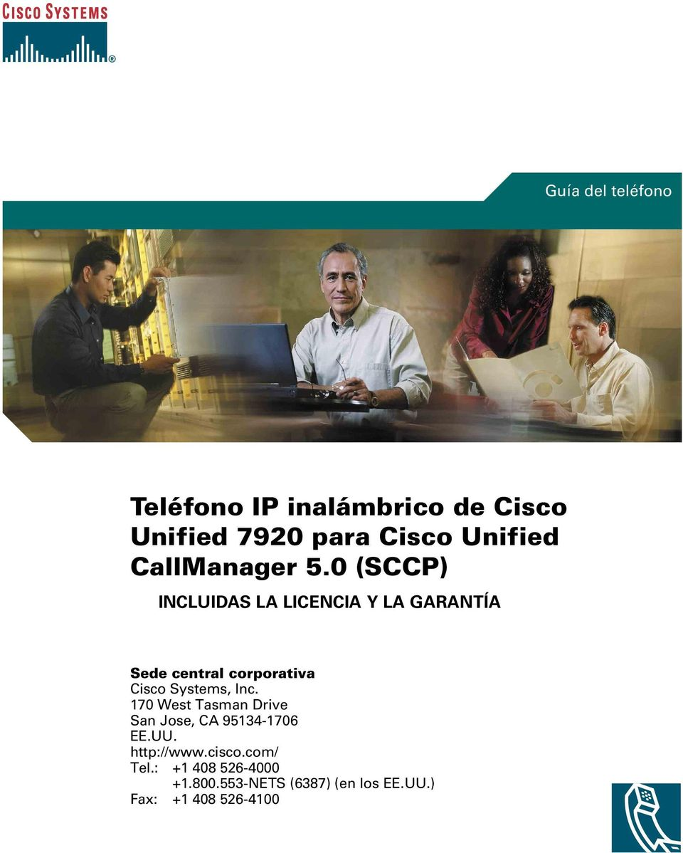 0 (SCCP) INCLUIDAS LA LICENCIA Y LA GARANTÍA Sede central corporativa Cisco Systems,