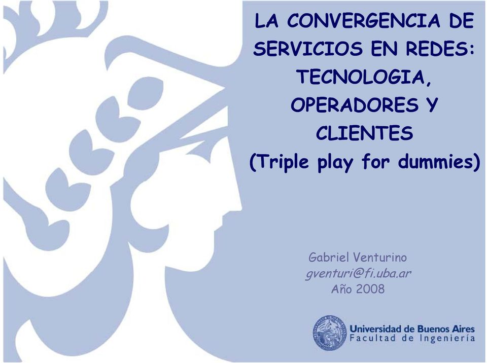 CLIENTES (Triple play for dummies)