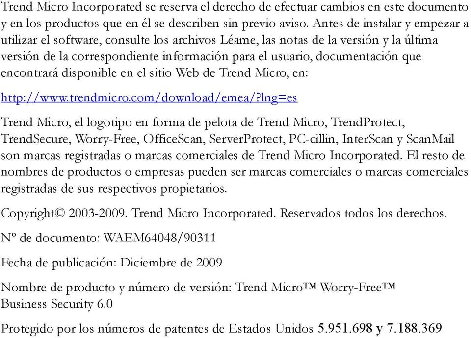 encontrará disponible en el sitio Web de Trend Micro, en: http://www.trendmicro.com/download/emea/?